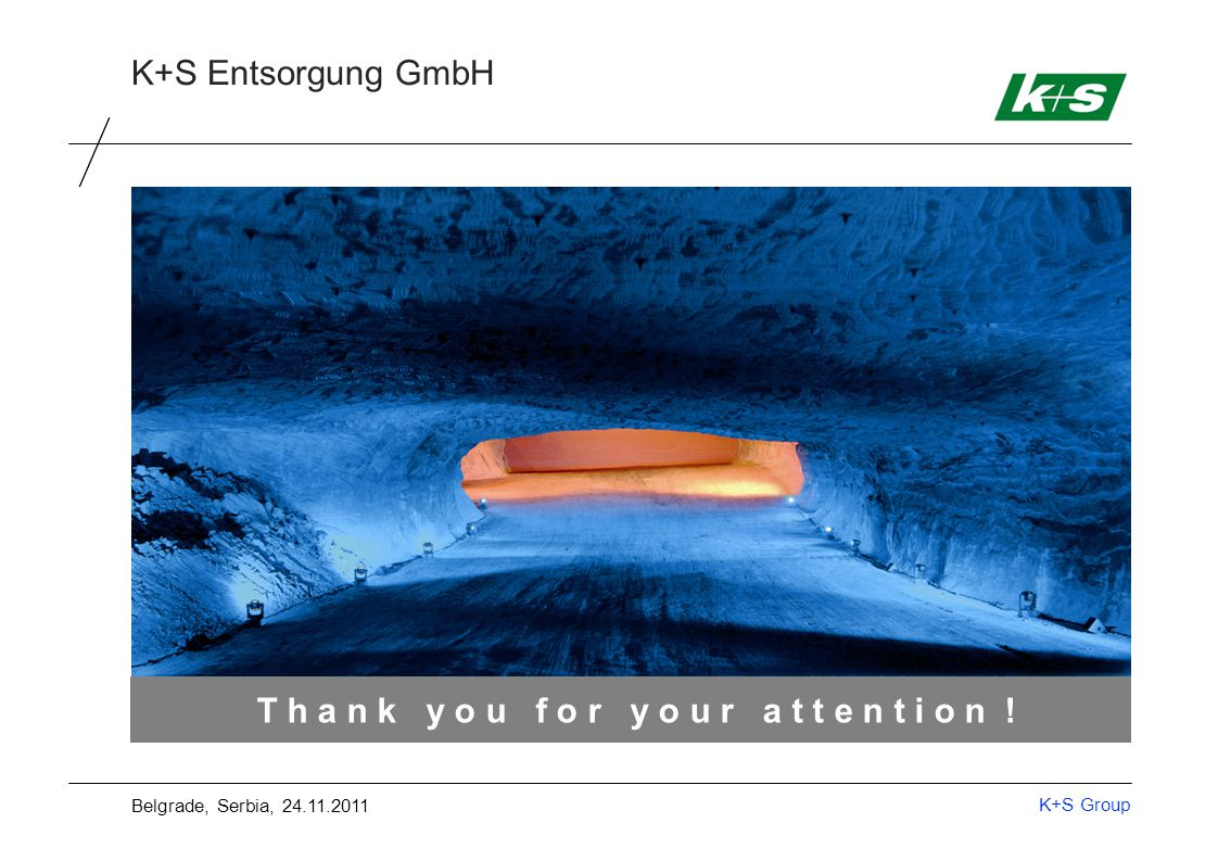 K+S Group K+S Entsorgung GmbH T h a n k y o u f o r y o u r a t t e n t i o n .
