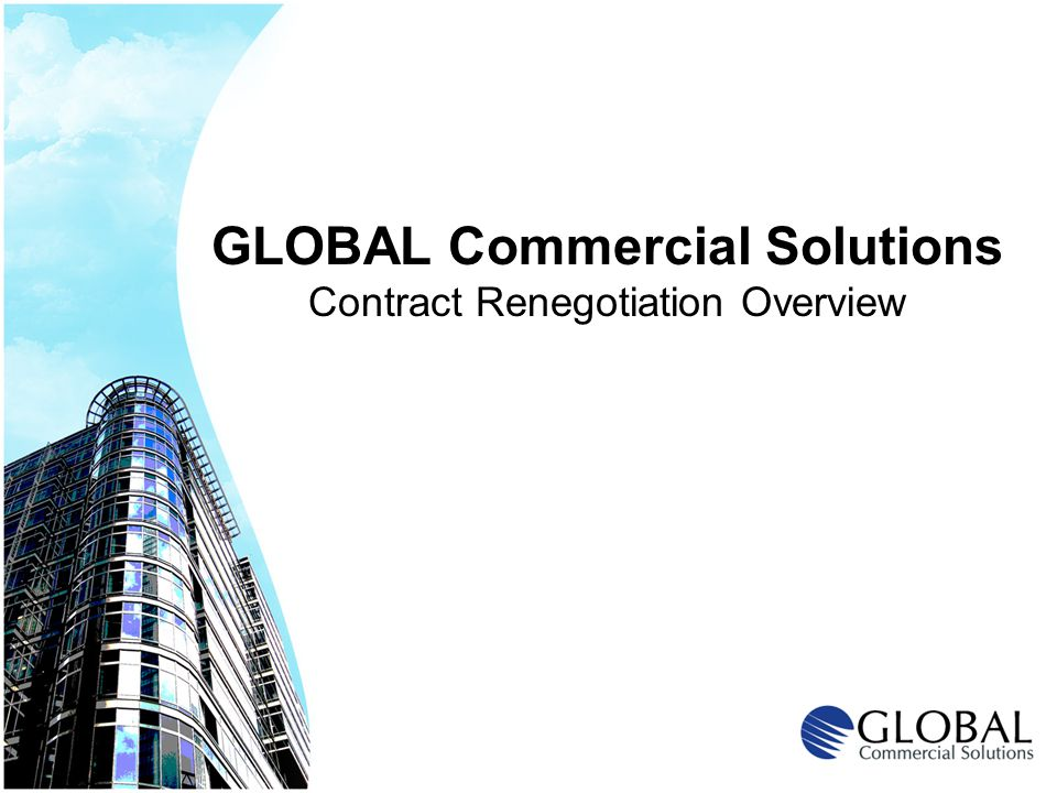 GLOBAL Commercial Solutions Contract Renegotiation Overview