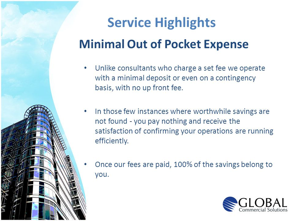 Unlike consultants who charge a set fee we operate with a minimal deposit or even on a contingency basis, with no up front fee. In those few instances