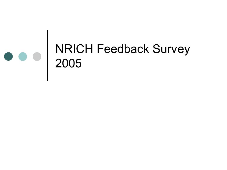 NRICH Feedback Survey 2005