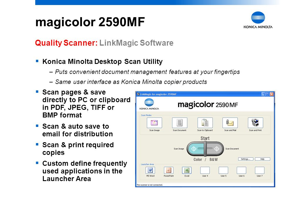 9 magicolor 2590MF Quality Scanner: ScanSoft PaperPort 11 SE  Scan documents & photographs to PDF, JPEG, TIFF, & other formats  Touch up and annotat