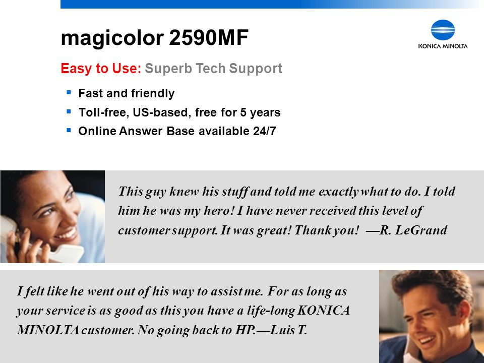 """26 magicolor 2590MF Easy to Use: Supplies Step-by-step replacement instructions inside Front access for easy replacement Accurate """"gas gauge"""" reportin"""