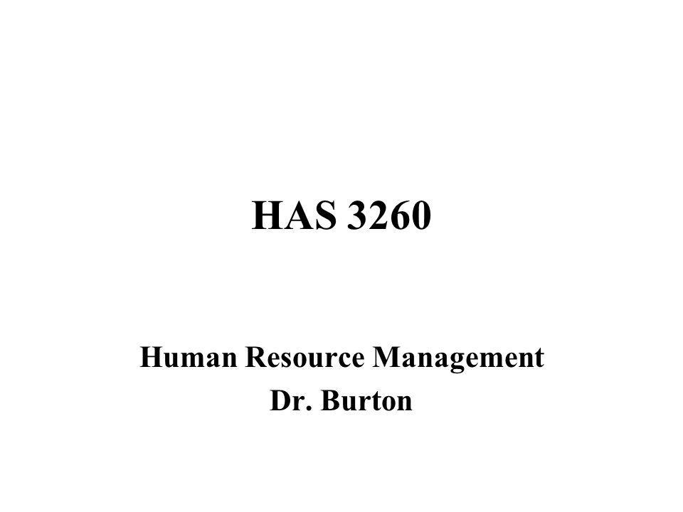 HAS 3260 Human Resource Management Dr. Burton