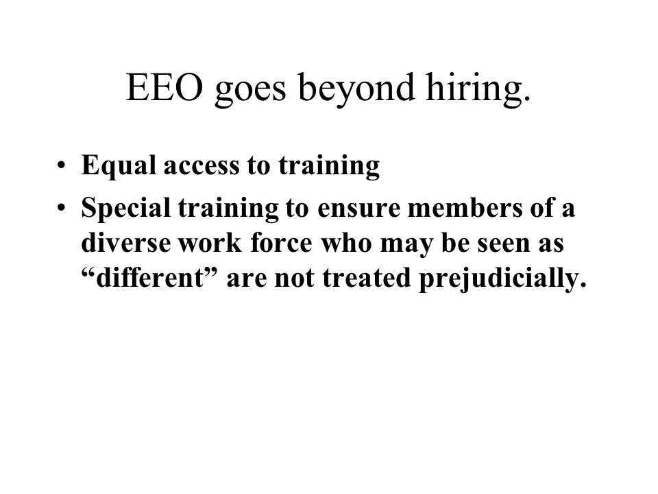 EEO goes beyond hiring.