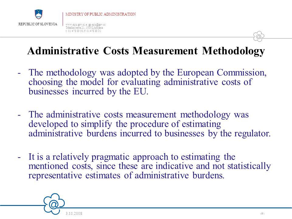 REPUBLIC OF SLOVENIA MINISTRY OF PUBLIC ADMINISTRATION www.mju.gov.si, e: gp.mju@gov.si Tržaška cesta 21, 1000 Ljubljana t: 01 478 83 30, f: 01 478 83 31 3.11.2008 ‹#› The basic concepts of the methodology -Administrative costs -Population -Frequency -Administrative burden -Correction factor