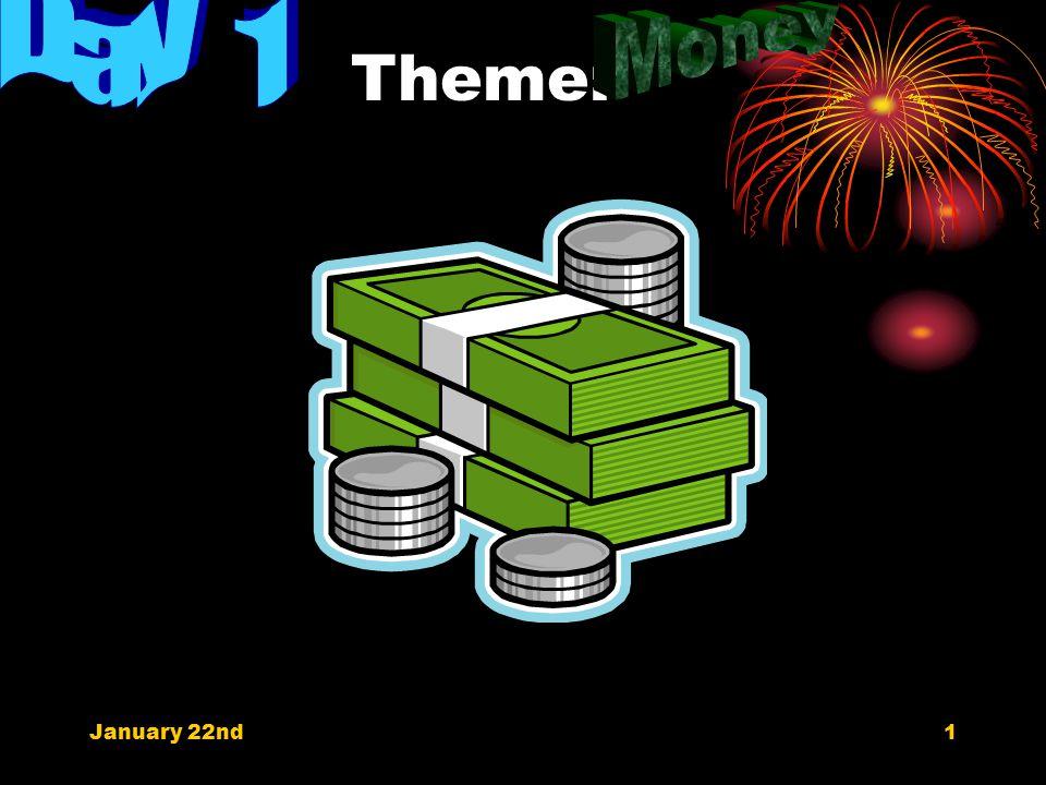Theme: January 22nd1