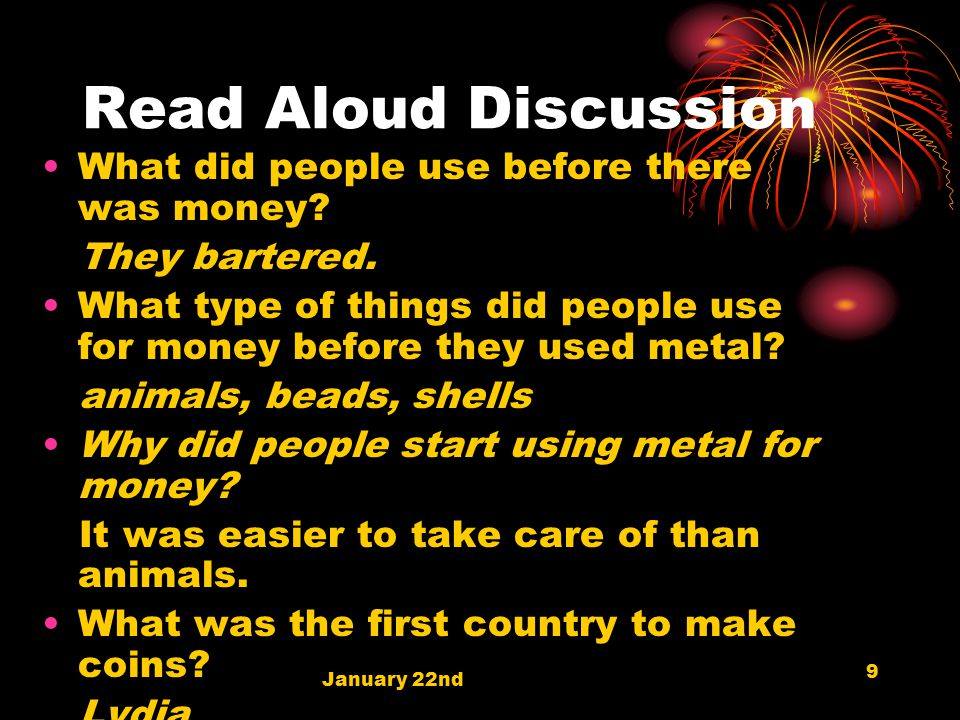Read Aloud Discussion What did people use before there was money.