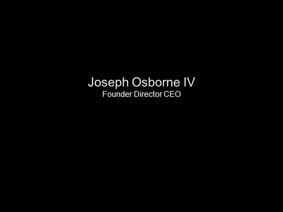 Joseph Osborne IV Founder Director CEO
