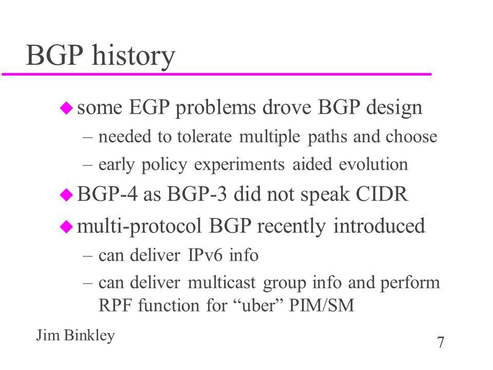 8 Jim Binkley basic idea use TCP u we use TCP between BGP peers, call the peers speakers (2 peers), port 179 –BGP is vc oriented, pt./pt.