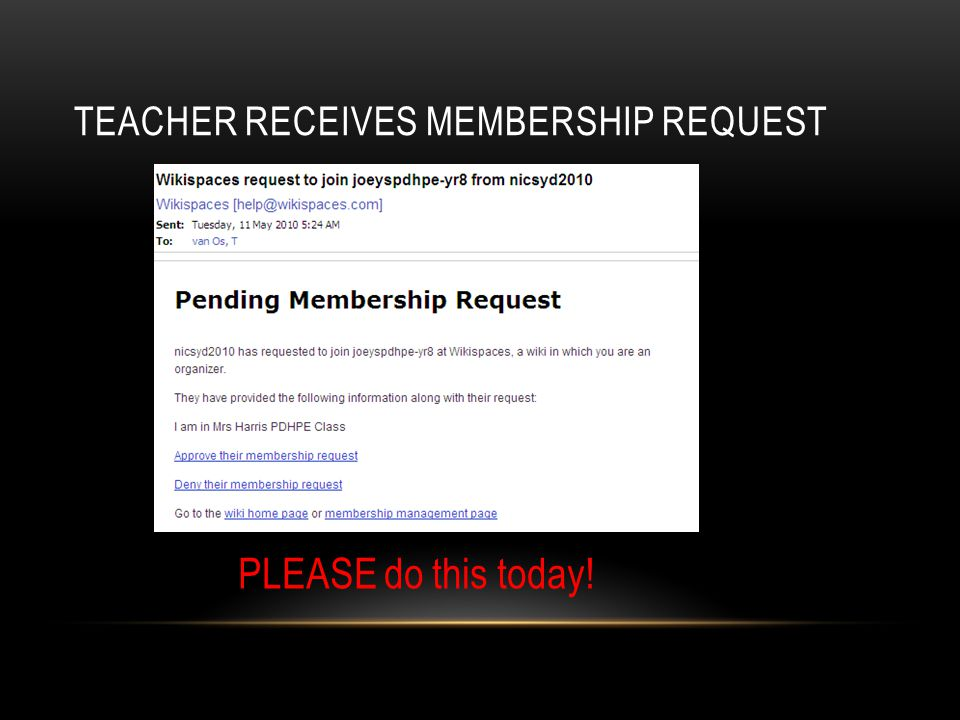 TEACHER RECEIVES MEMBERSHIP REQUEST PLEASE do this today!