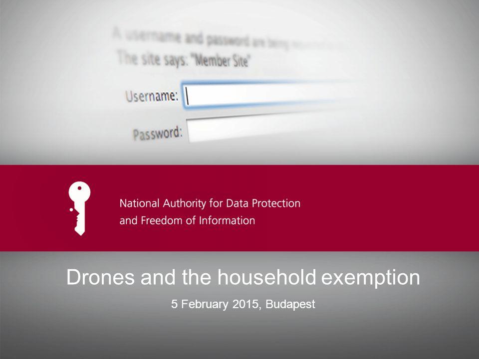 Ide kerülhet az előadás címe Drones and the household exemption 5 February 2015, Budapest