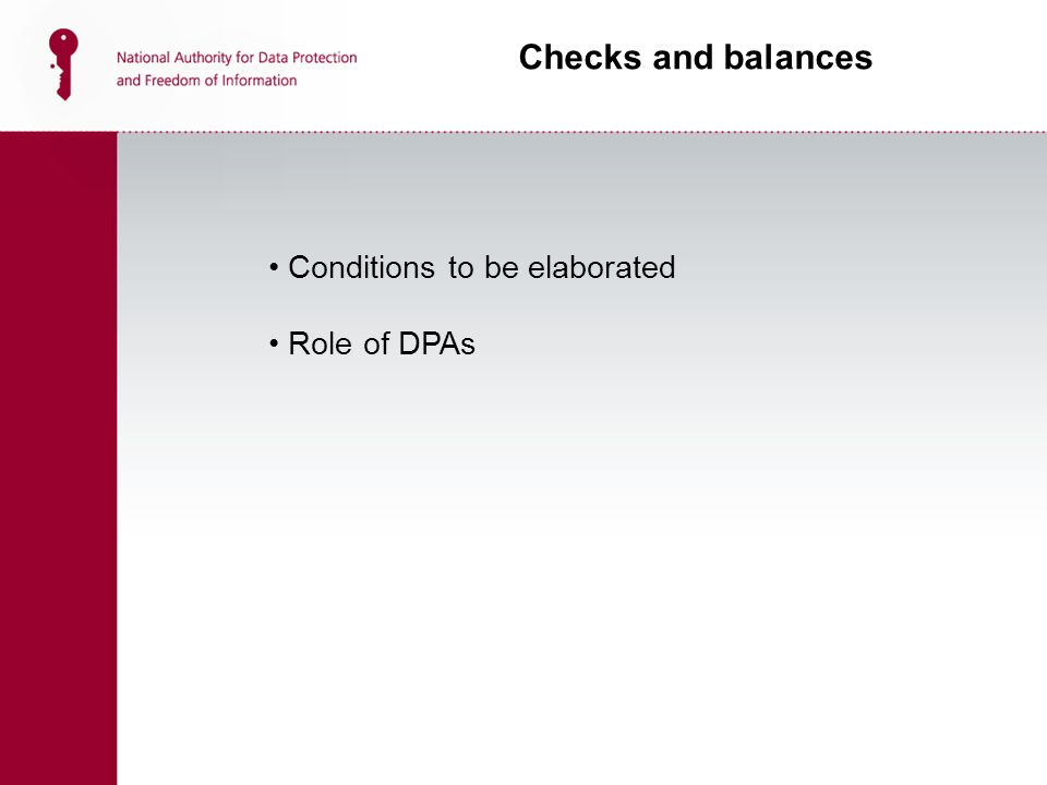 Conditions to be elaborated Role of DPAs Checks and balances