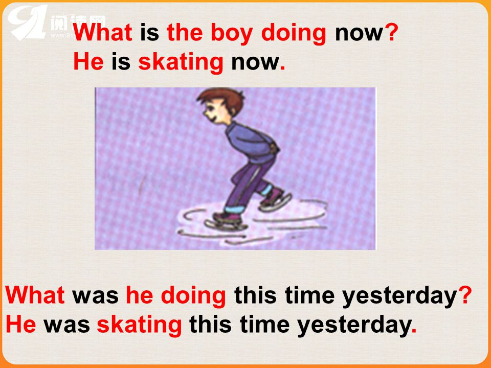 What is the boy doing now.He is skating now. What was he doing this time yesterday.
