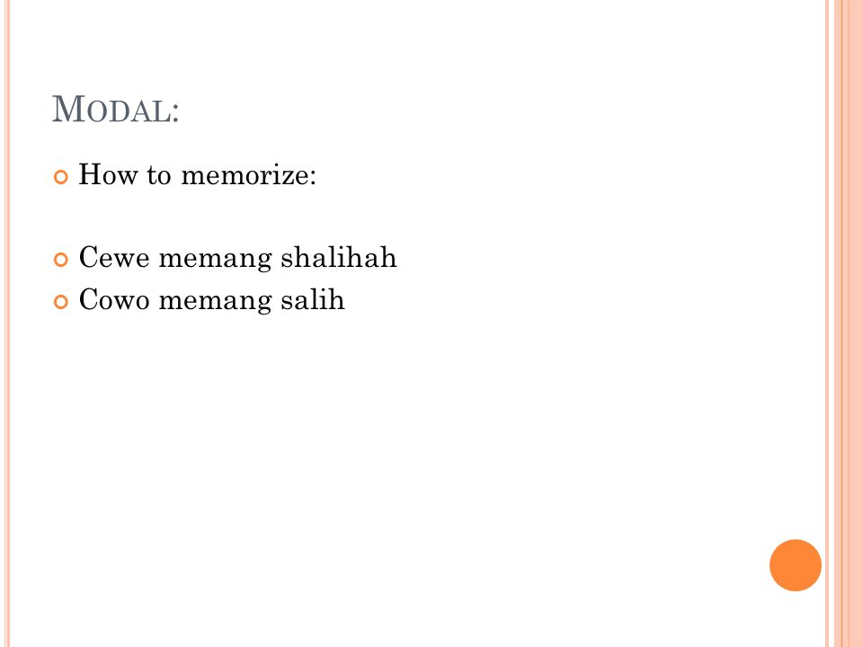 M ODAL : How to memorize: Cewe memang shalihah Cowo memang salih