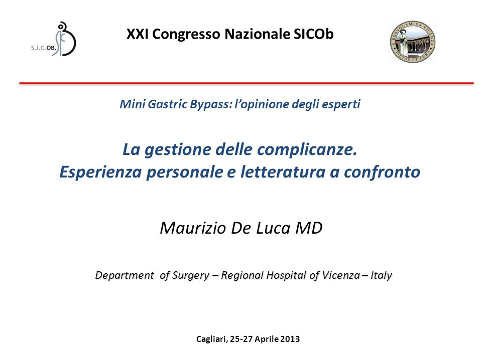Maurizio De Luca Results of Mini Gastric Bypass – Vicenza /Padova Series Side Effects of MGB  Asthenia07.7%<0.001  Diarrhea2.3%2.3%<0.001  Bloating04.7%<0.01  Epigastralgia 2.3%4.7%<0.05  Vomiting02.3%<0.01  Major metabolic consequences00 Primary MGB 4 Pts Revisional 38 Pts Not published data