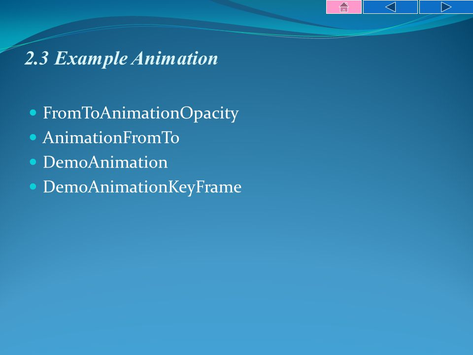 2.3 Example Animation FromToAnimationOpacity AnimationFromTo DemoAnimation DemoAnimationKeyFrame