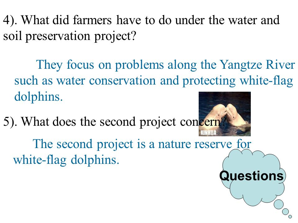 Questions 4). What did farmers have to do under the water and soil preservation project.