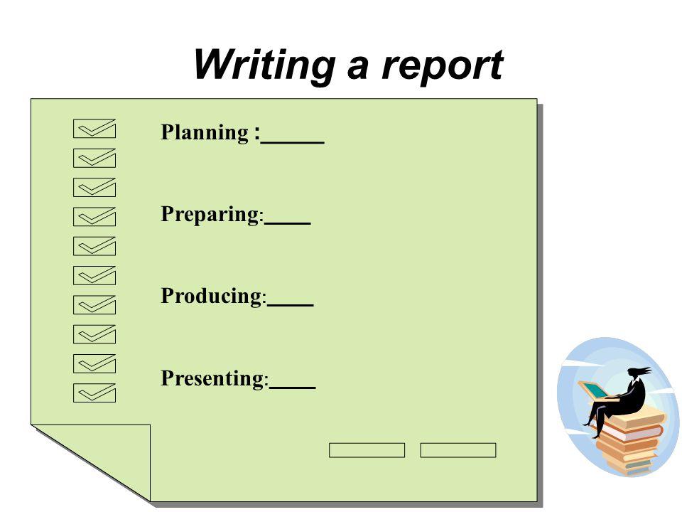 Planning :_____ Preparing :_____ Producing :_____ Presenting :_____