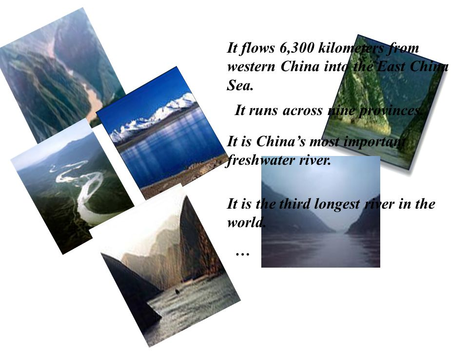 It flows 6,300 kilometers from western China into the East China Sea.