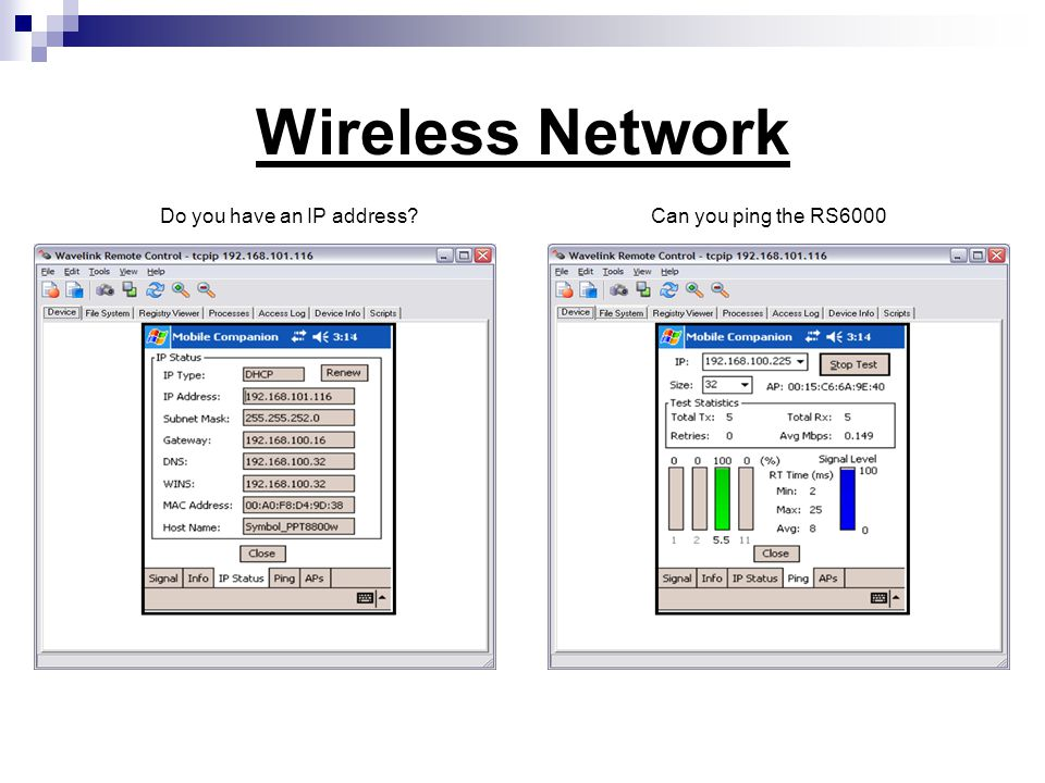 Wireless Network Do you have an IP address Can you ping the RS6000