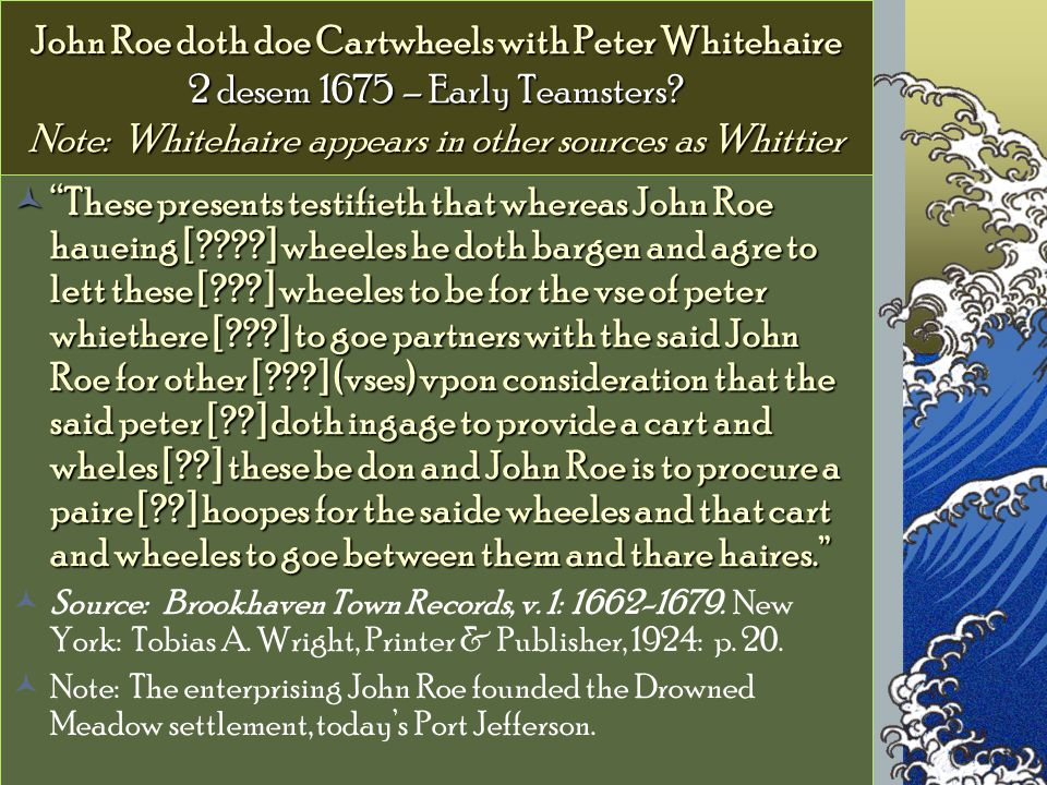 John Roe doth doe Cartwheels with Peter Whitehaire 2 desem 1675 – Early Teamsters.