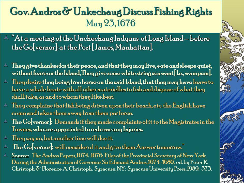 Gov. Andros & Unkechaug Discuss Fishing Rights Gov.