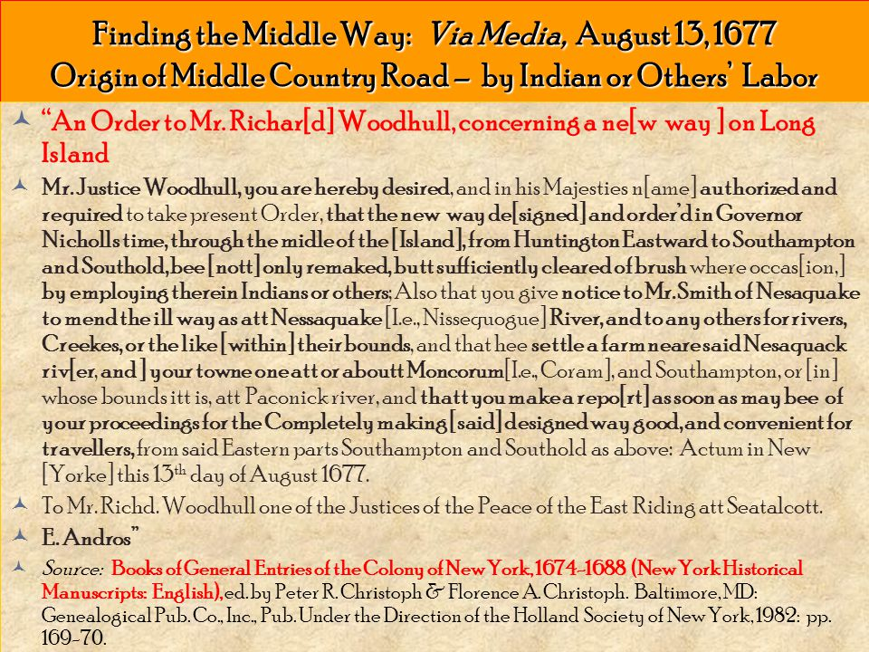Finding the Middle Way: Via Media, August 13, 1677 Origin of Middle Country Road – by Indian or Others' Labor An Order to Mr.