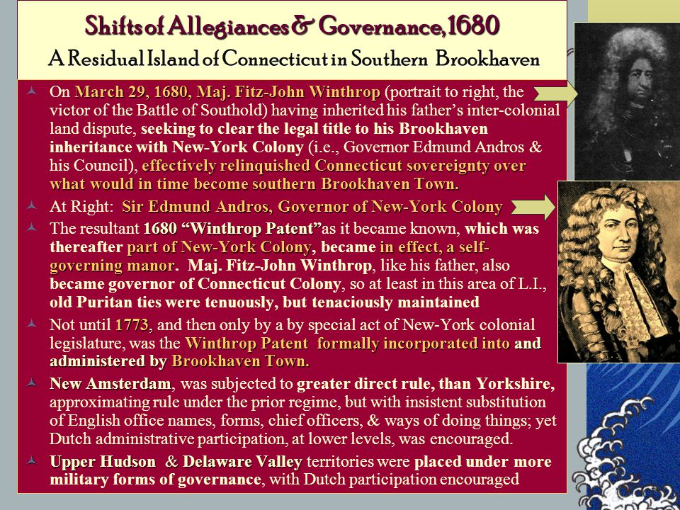Shifts of Allegiances & Governance, 1680 A Residual Island of Connecticut in Southern Brookhaven March 29, 1680,Maj.