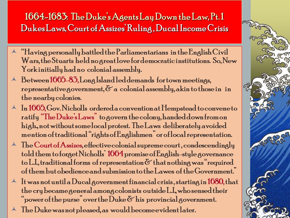 1664-1683: The Duke's Agents Lay Down the Law, Pt.