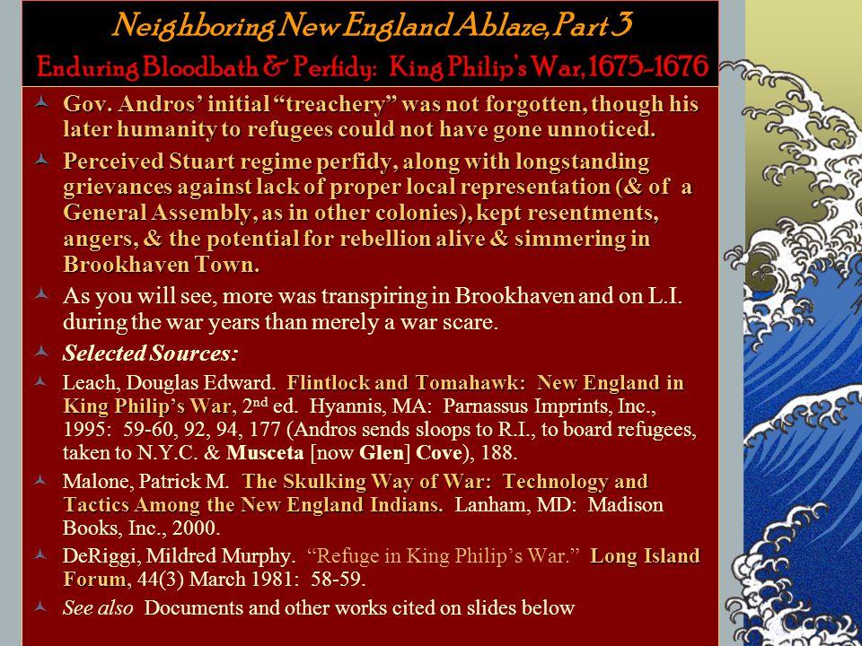 Neighboring New England Ablaze, Part 3 Enduring Bloodbath & Perfidy: King Philip's War, 1675-1676 Gov.