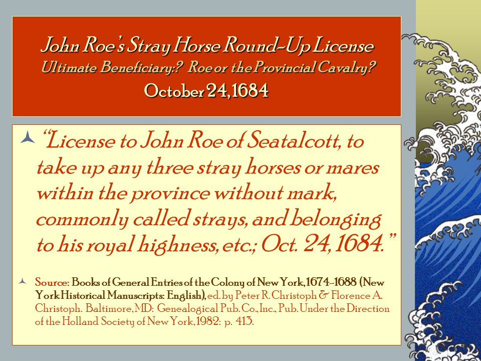 John Roe's Stray Horse Round-Up License Ultimate Beneficiary:.
