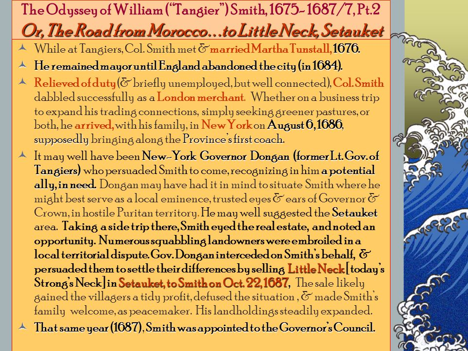 Or, The Road from Morocco...to Little Neck, Setauket The Odyssey of William ( Tangier ) Smith, 1675- 1687/7, Pt.2 Or, The Road from Morocco...to Little Neck, Setauket 1676.