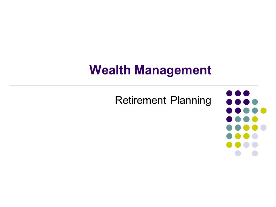 Wealth Management Retirement Planning