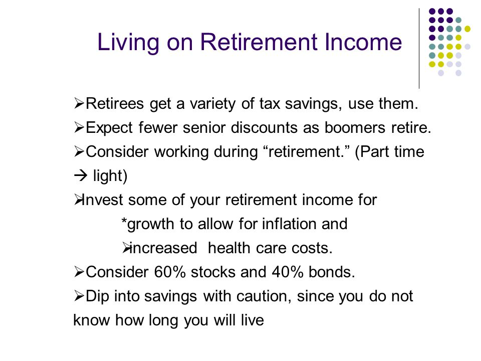 Living on Retirement Income  Retirees get a variety of tax savings, use them.