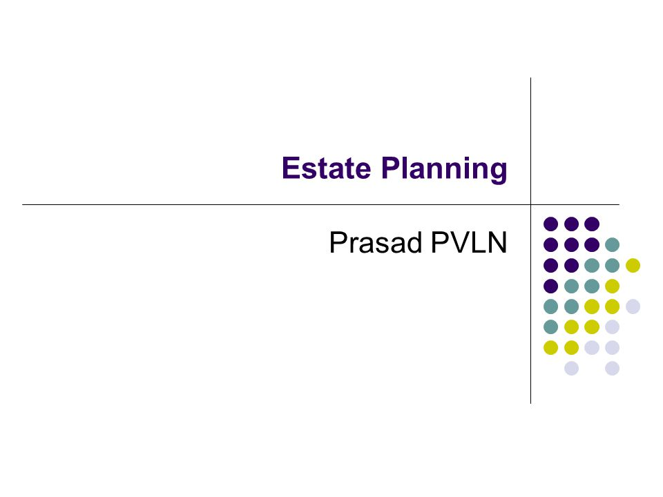 Estate Planning Prasad PVLN