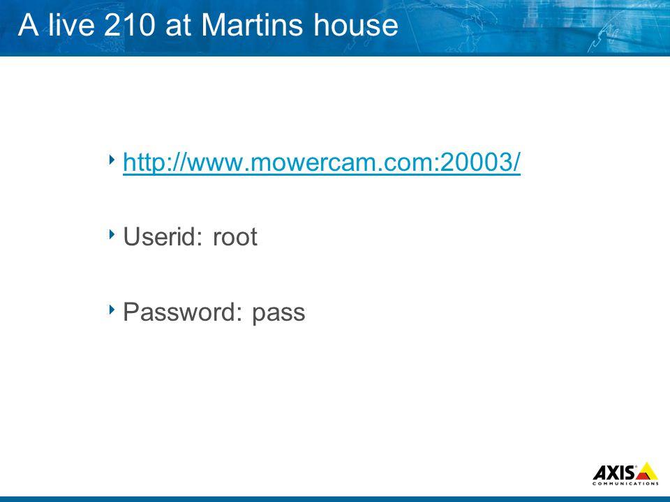 A live 210 at Martins house  http://www.mowercam.com:20003/ http://www.mowercam.com:20003/  Userid: root  Password: pass