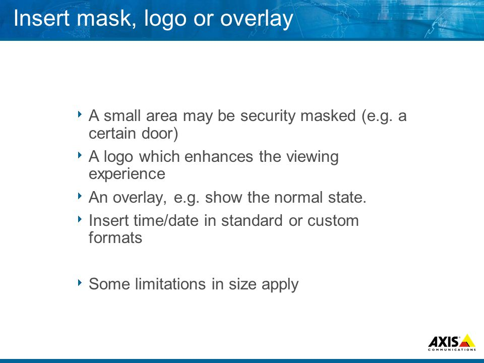  A small area may be security masked (e.g.