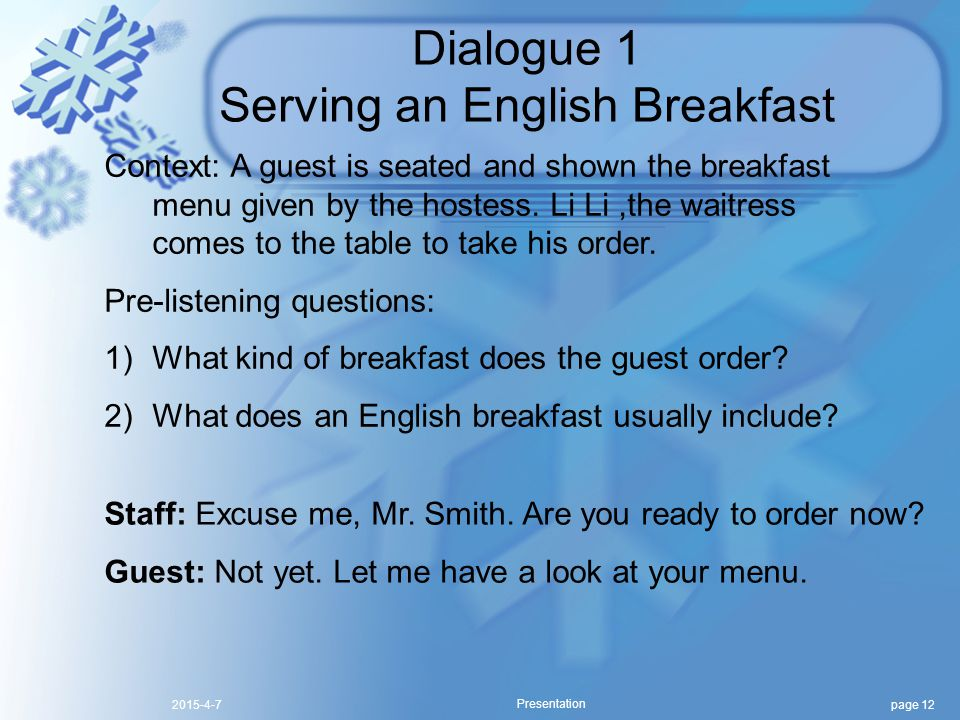 page 122015-4-7 Presentation Dialogue 1 Serving an English Breakfast Context: A guest is seated and shown the breakfast menu given by the hostess.