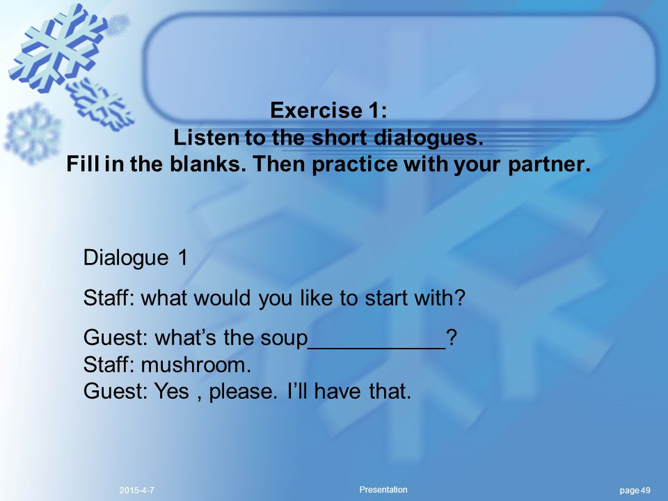 page 492015-4-7 Presentation Exercise 1: Listen to the short dialogues.
