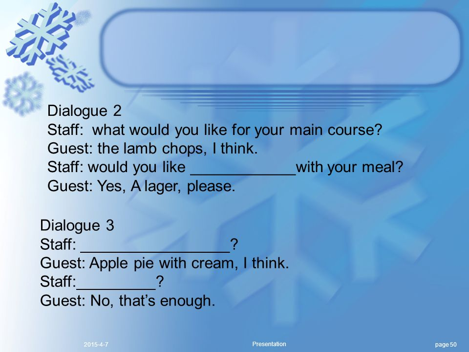 page 502015-4-7 Presentation Dialogue 2 Staff: what would you like for your main course.