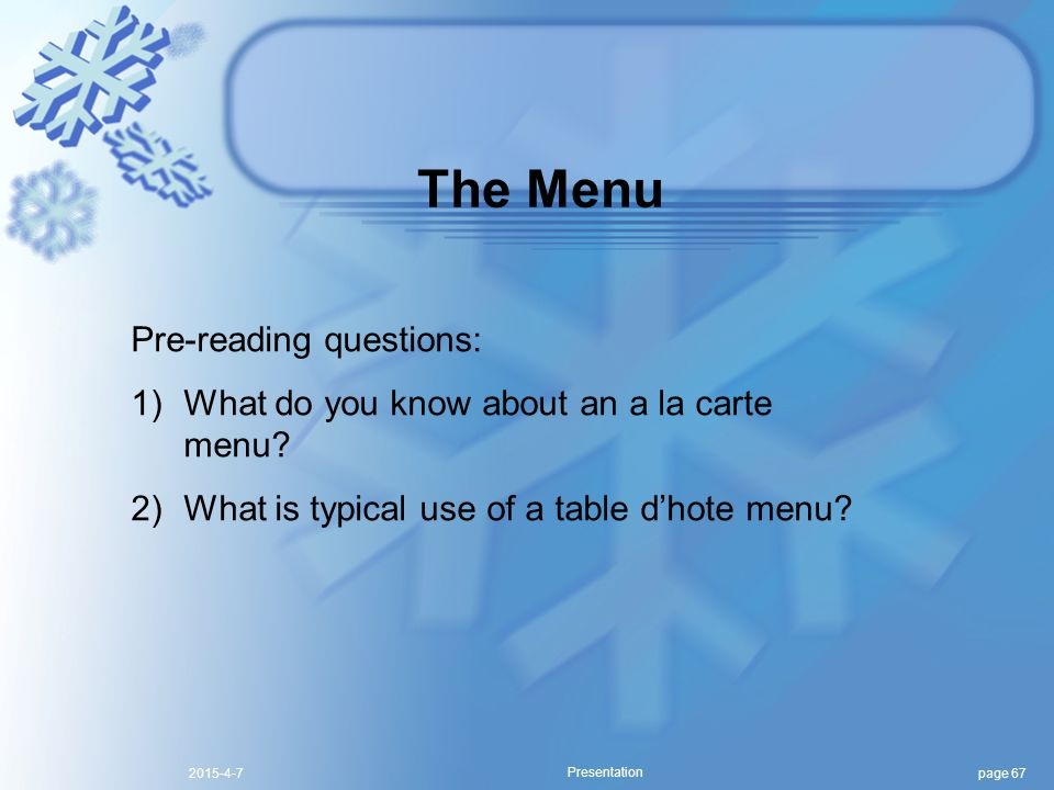 page 672015-4-7 Presentation The Menu Pre-reading questions: 1)What do you know about an a la carte menu.