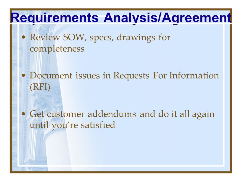 "SOW, Requirements Documents, and charter (and other documents) ""talk to each other"" Acceptance Criteria – how will the customer/you know when the proj"