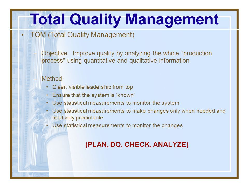 Quality Systems  TQM (Kaizen/Continuous Improvement)  Six Sigma  ISO standards  Quality Circles  Minnesota Quality Award  Baldrige Award  Demin