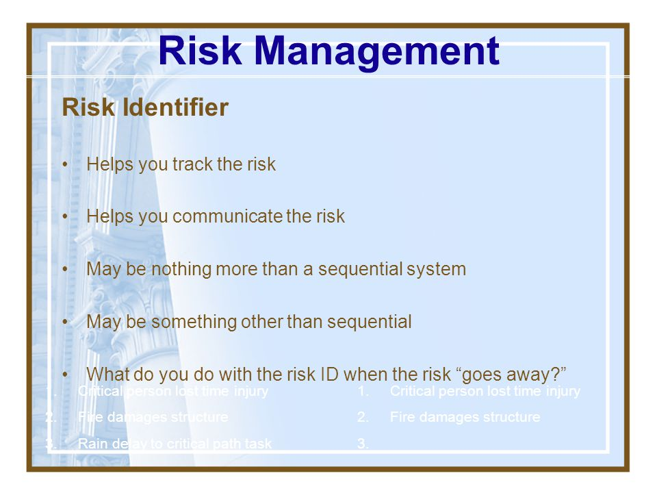 "How you do it? - The Risk Mgmt Plan table Risk Identifier Risk Probability of risk occurrence (P) Impact if risk occurs (I) Risk ""Rank"" Risk Owner Mon"