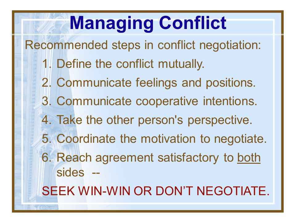 Negotiation is a conflict resolution process by which people who want to come to an agreement, but disagree about the way to resolve, try to work out