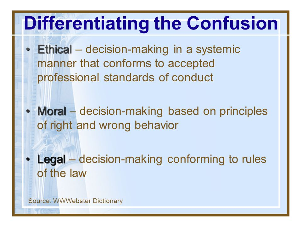 Ethics provide a systematized framework for making decisions where values conflict What Is Ethics??