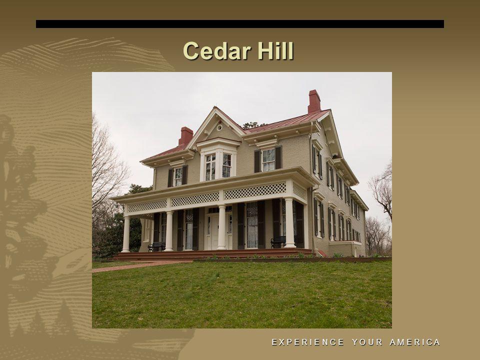 Cedar Hill E X P E R I E N C E Y O U R A M E R I C A