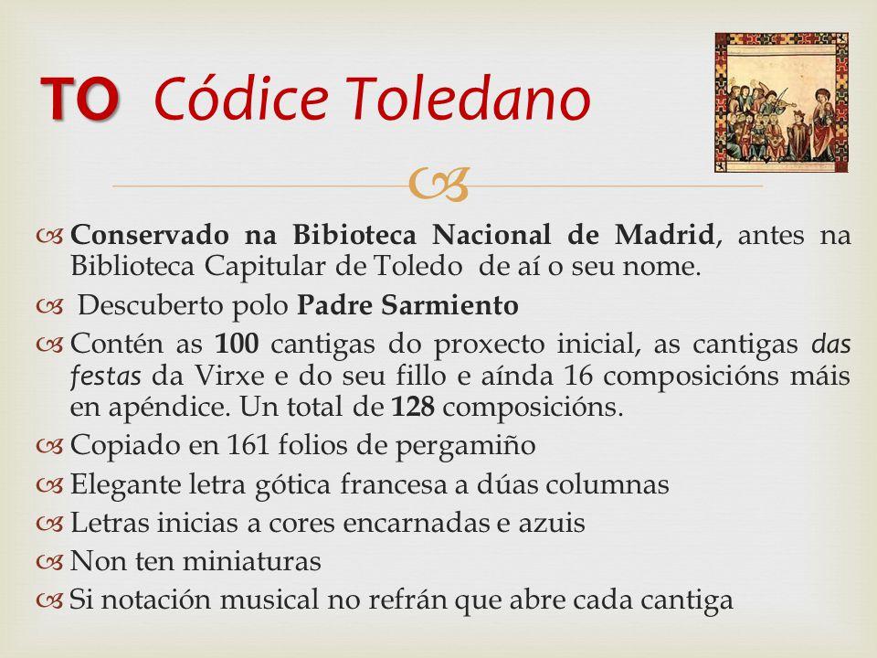   Conservado na Bibioteca Nacional de Madrid, antes na Biblioteca Capitular de Toledo de aí o seu nome.