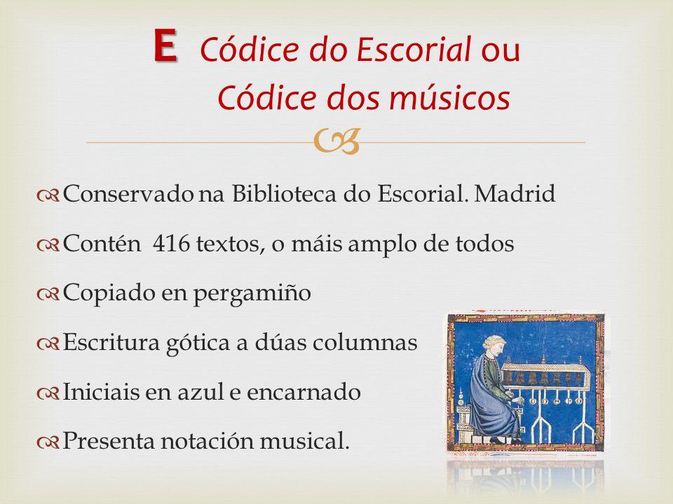   Conservado na Biblioteca do Escorial.