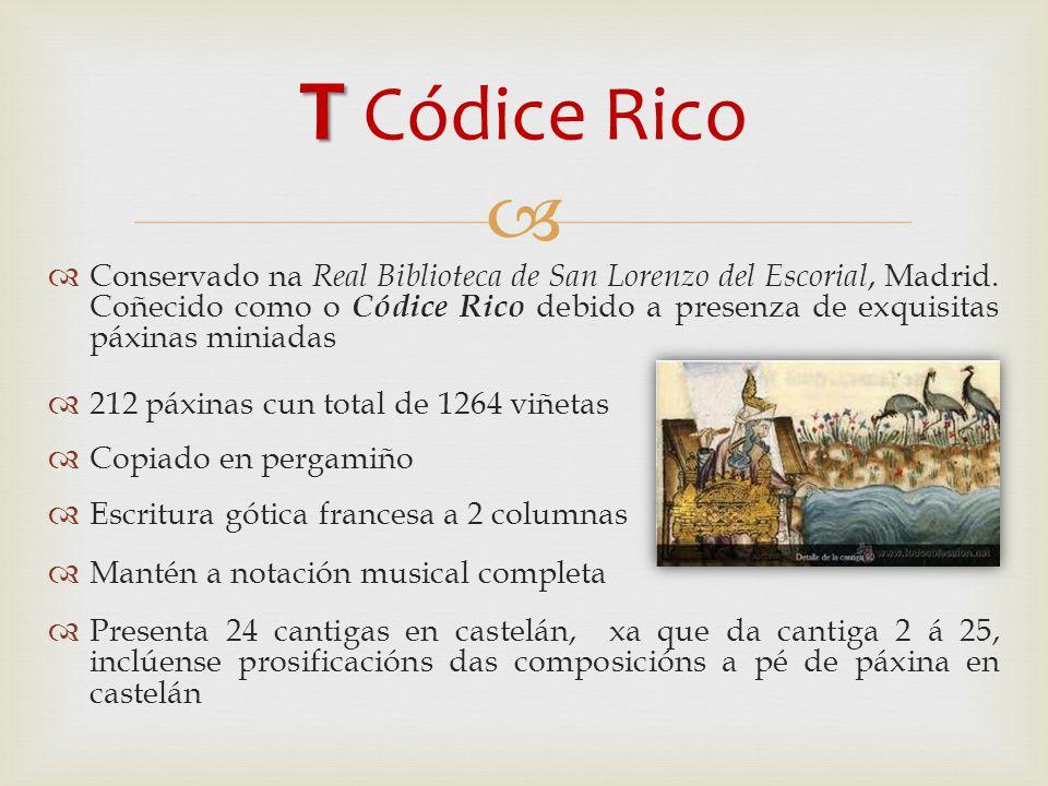   Conservado na Real Biblioteca de San Lorenzo del Escorial, Madrid.
